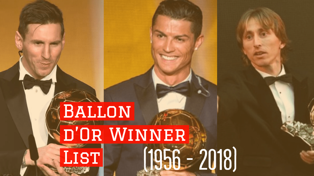 Ballon d'Or Winner List (1956 - 2018) - Ballon d039Or Winner List 1956 2018