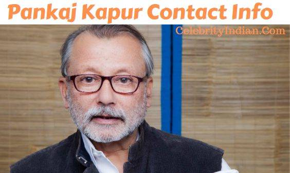 Pankaj Kapur House Address, Phone Number, Email Id, Contact Address - Pankaj Kapur House Address Phone Number Email Id Contact Address